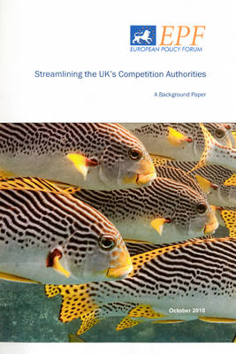 Streamlining the UK's Competition Authorities: A Background Paper (Pamphlet)
