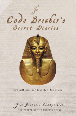 The Code-breaker's Secret Diaries: Rediscovering Ancient Egypt (Paperback)