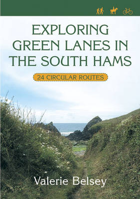 Exploring Green Lanes in the South Hams: 25 Circular Walks (Paperback)