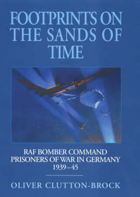 Footprints on the Sands of Time: RAF Bomber Command Prisoners of War in Germany 1939-45 (Hardback)