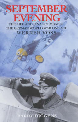 September Evening: The Life and Final Combat of the 48-victory Ace Werner Voss (Hardback)
