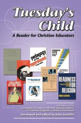 Tuesday's Child: A Reader for Christian Educators (Paperback)
