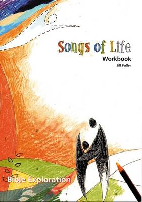Songs of Life: Workbook - Bible Explorations S. (Paperback)