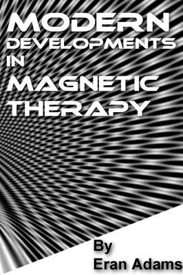 Modern Developments in Magnetic Therapy (Hardback)