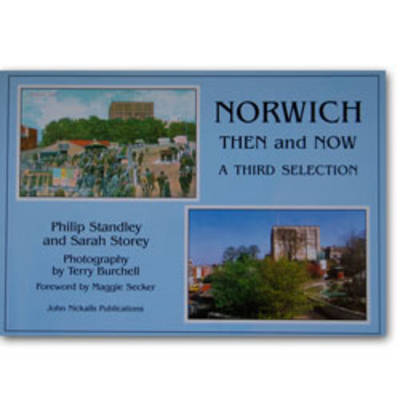 Norwich Then and Now: A Third Selection (Paperback)