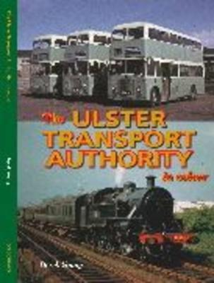 The Ulster Transport Authority in Colour (Hardback)