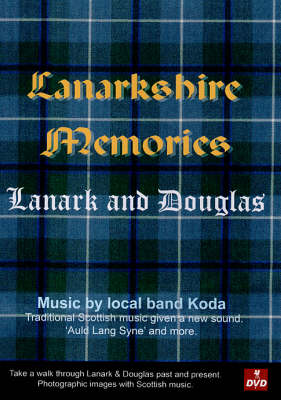 Lanarkshire Memories: Lanark and Douglas (DVD)