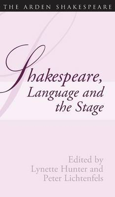 Shakespeare Language and the Stage: Approaches to Shakespeare from Criticism, Performance and Theatre Studies: The Fifth Wall Only - Shakespeare and Language Series (Hardback)