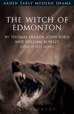The Witch of Edmonton - Arden Early Modern Drama (Paperback)