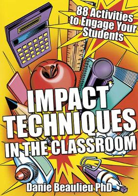 Impact Techniques in the Classroom: 88 Activities to Engage Your Students (Paperback)