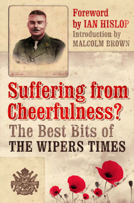 "Suffering from Cheerfulness: Poems and Parodies from ""The Wipers Times"" (Paperback)"