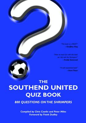 The Southend United Quiz Book (Paperback)