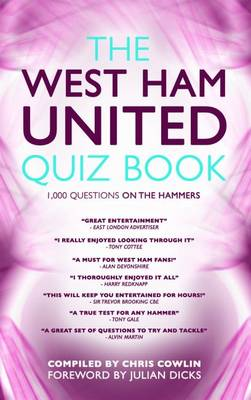 The West Ham United Quiz Book: 1,000 Questions on the Hammers (Paperback)