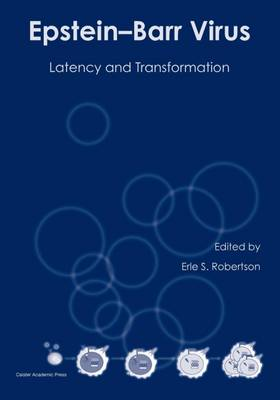 Epstein-Barr Virus: Latency and Transformation (Paperback)