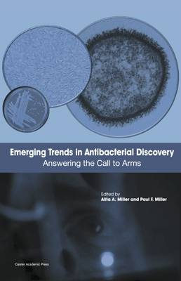 Emerging Trends in Antibacterial Discovery: Answering the Call to Arms (Hardback)