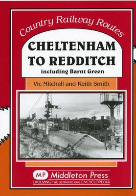 Cheltenham to Redditch: Including Barnt Green (Hardback)