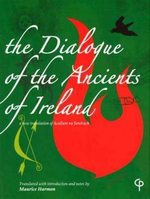 The Dialogue of the Ancients of Ireland: A New Translation of Acallam Na Senaorach (Paperback)