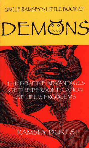 The Little Book of Demons: The Positive Advantages of the Personification of Lifes Problems (Paperback)