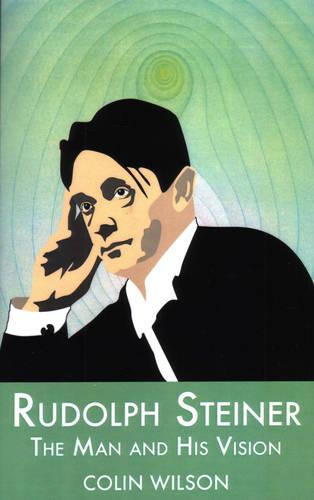 Rudolf Steiner: The Man and His Vision (Paperback)