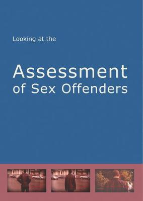 Looking at the Assessment of Sex Offenders (DVD video)