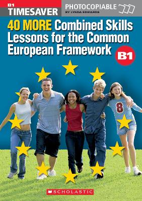 40 More Combined Skills Lessons for the Common European Framework B1 - Timesaver (Mixed media product)