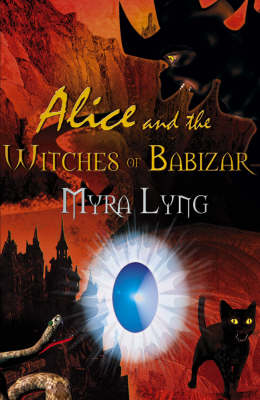 Alice and the Witches of Babizar: bk.1 (Paperback)