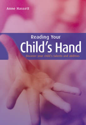 Reading Your Child's Hand: Discover Your Child's Talents and Abilities (Paperback)