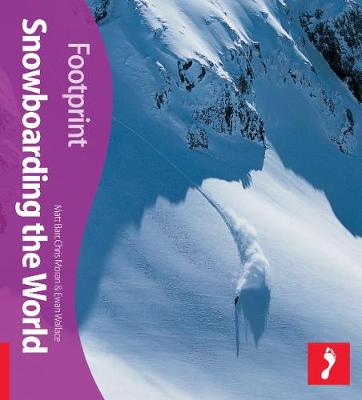 Snowboarding the World Footprint Activity & Lifestyle Guide - Footprint Activity & Lifestyle Guide (Paperback)