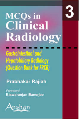 Gastrointestinal and Hepatobiliary Radiology - MCQs in Clinical Radiology No. 3 (Paperback)