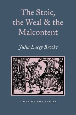 The Stoic, The Weal & The Malcontent: Malcontentedness on the Elizabethan & Jacobean Stage (Paperback)