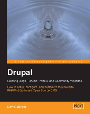 Drupal: Creating Blogs, Forums, Portals, and Community Websites (Paperback)