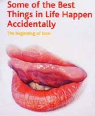 Some of the Best Things in Life Happen Accidentally: The Beginning of Ikon (Paperback)