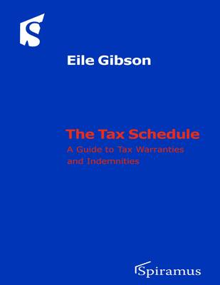 The Tax Schedule: Tax Warranties and Indemnities in the Sale and Purchase Agreement (Mixed media product)