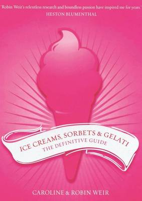 Ice Creams, Sorbets and Gelati (Hardback)