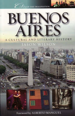 Buenos Aires: A Cultural and Literary History - Cities of the Imagination (Paperback)