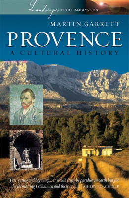 Provence: A Cultural History - Landscapes of the Imagination No. 1 (Paperback)