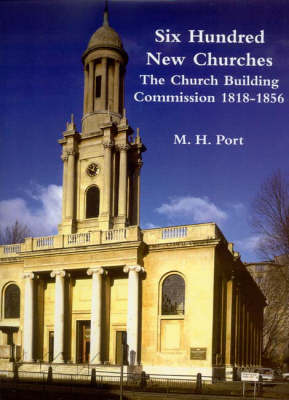 600 New Churches: The Church Building Commission, 1818-1856 (Hardback)