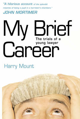 My Brief Career: The Trials of a Young Lawyer (Paperback)