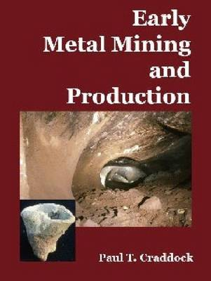 Early Metal Mining and Production (Paperback)