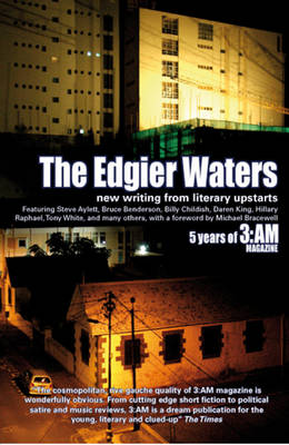 The Edgier Waters: Five Years of 3am (Paperback)