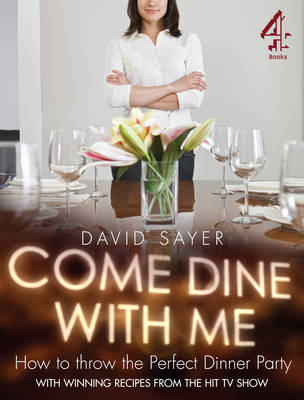 Come Dine With Me: Dinner Party Perfection (Paperback)