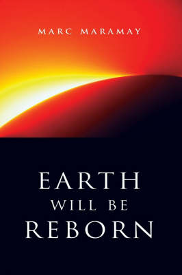 Earth Will be Reborn: A Sacred Wave is Coming (Paperback)