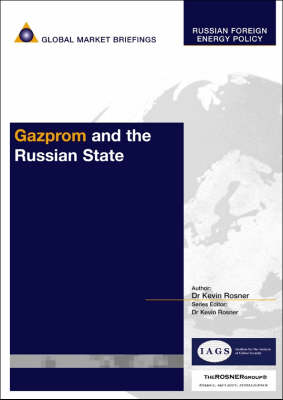 Gazprom and the Russian State - Russian Foreign Energy Policy Reports (Paperback)