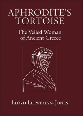 Aphrodite's Tortoise: The Veiled Woman of Ancient Greece (Paperback)