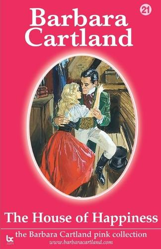 The House of Happiness - The Barbara Cartland Pink Collection (Paperback)