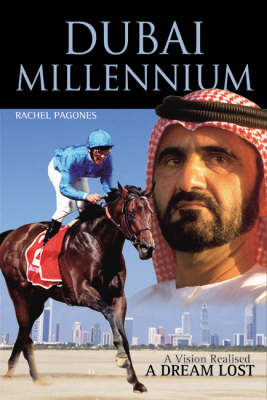 Dubai Millennium: A Vision Realised; a Dream Lost (Hardback)