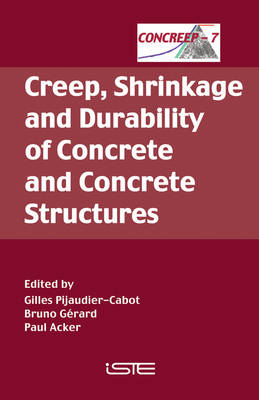 Creep, Shrinkage and Durability of Concrete and Concrete Structures: CONCREEP 7 (Hardback)