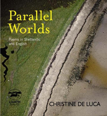 Parallel Worlds: Poems in English and Shetlandic (CD-Audio)