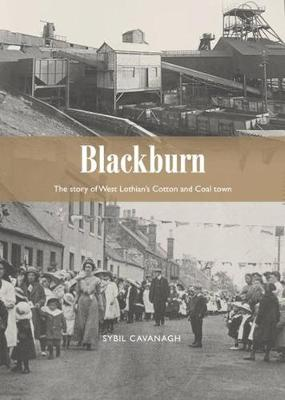 Blackburn: The Story of West Lothian's Cotton and Coal Town (Paperback)