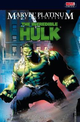 The Definitive Incredible Hulk - Marvel Platinum (Paperback)